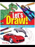 Let's Draw: A Fun Guide to Drawing Everything!