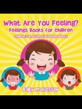 What Are You Feeling? Feelings Books for Children - Children's Emotions & Feelings Books