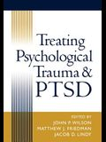 Treating Psychological Trauma and Ptsd