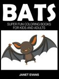 Bats: Super Fun Coloring Books For Kids And Adults