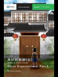 Great Expectations: Part 1: Mandarin Companion Graded Readers Level 2