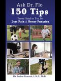 Ask Dr Flo: 150 Tips from Head to Toe for Less Pain & Better Function