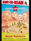 Mount Rushmore: Ready-To-Read Level 1