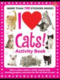 I Love Cats! Activity Book: Meow-Velous Stickers, Trivia, Step-By-Step Drawing Projects, and More for the Cat Lover in You!