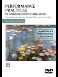 Performance Practices in Impressionistic Piano Music: DVD