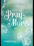 Stress Less, Pray More