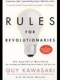 Rules for Revolutionaries: The Capitalist Manifesto for Creating and Marketing New Products and Services