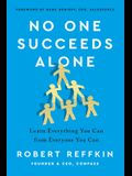 No One Succeeds Alone: Learn Everything You Can from Everyone You Can
