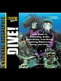 Extreme Sports: Dive!: Your Guide to Snorkeling, Scuba, Night-Diving, Free-Diving, Exploring Shipwrecks, Caves, and More