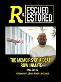 Rescued and Restored: The Memoirs of a Death Row Inmate