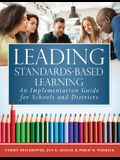 Leading Standards-Based Learning: An Implementation Guide for Schools and Districts (a Comprehensive, Five-Step Marzano Resources Curriculum Implement