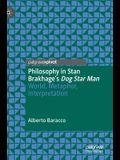 Philosophy in Stan Brakhage's Dog Star Man: World, Metaphor, Interpretation