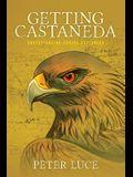 Getting Castaneda: Understanding Carlos Castaneda