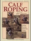 Calf Roping: The World Champion's Guide for Winning Runs