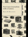 Free-Lance Journalism With a Camera