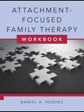 Attachment-Focused Family Therapy Workbook [With DVD]