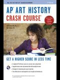 AP(R) Art History Crash Course, 2nd Ed., Book + Online