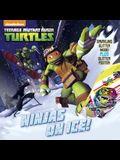 Ninjas on Ice! (Teenage Mutant Ninja Turtles)