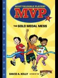 MVP #1: The Gold Medal Mess (A Stepping Stone Book(TM))
