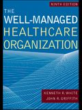 The Well-Managed Healthcare Organization, Ninth Edition