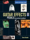 Guitar Effects Pedals: The Practical Handbook [With CD (Audio)]