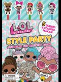 L.O.L. Surprise!: Style Party: Coloring and Activity Book
