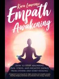 Empath Awakening: How to STOP Absorbing Pain, Stress, and Negative Emotion From Others