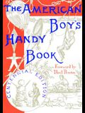 The American Boy's Handy Book: What to Do and How Do It