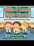 Write & Learn Sight Words - High Frequency Word Practice Pages