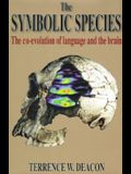 The Symbolic Species: The Co-Evolution of Language and the Brain