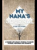 My Nana's Journal: A Guided Life Legacy Journal To Share Stories, Memories and Moments - 7 x 10
