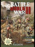 At Battle in World War II: An Interactive Battlefield Adventure (You Choose: Battlefields)