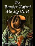 The Border Patrol Ate My Dust