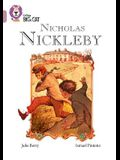 Collins Big Cat -- Nicholas Nickleby: Band 18/Pearl