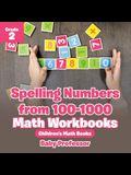 Spelling Numbers from 100-1000 - Math Workbooks Grade 2 Children's Math Books
