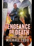 Vengeance or Death: (Previously published as Savage Reload)