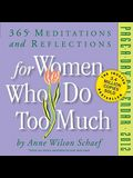 365 Meditations and Reflections for Women Who Do Too Much Page-A-Day Calendar