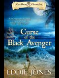 Curse of the Black Avenger (Caribbean Chronicles)