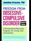 Freedom from Obsessive Compulsive Disorder: A Personalized Recovery Program for Living with Uncertainty, Updated Edition