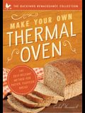 Make Your Own Thermal Oven: The Self-Reliant Method for Faster, Fluffier Bread