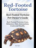 Red-Footed Tortoise. Red-Footed Tortoise Pet Owner's Guide. Red-Footed Tortoise Care, Behavior, Diet, Interaction, Costs and Health.