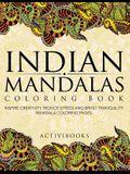 Indian Mandalas Coloring Book: Inspire Creativity, Reduce Stress And Bring Tranquility - Mandala Coloring Pages