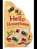 Hello Honeybees: Read and Play in the Hive! (Bee Books, Board Books for Babies, Toddler Board Books)
