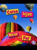 Cerca y Lejos/Near and Far