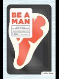Be a Man - Teen Guys' Bible Study Book: The Basics of Biblical Manhood