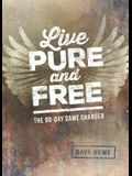 Live Pure and Free: The 90-Day Game Changer