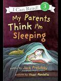 My Parents Think I'm Sleeping (Turtleback School & Library Binding Edition)