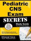 Pediatric CNS Exam Secrets Study Guide: CNS Test Review for the Clinical Nurse Specialist in Pediatrics Exam