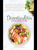 Diverticulitis Cookbook: A Complete Diet Guide for People with Diverticulitis. High Fiber Breakfast, Main Courses, Soup, Snacks & Liquid and Lo