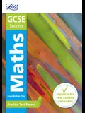 Letts GCSE Practice Test Papers - New 2015 Curriculum - GCSE Maths Foundation: Practice Test Papers